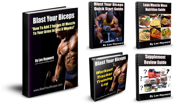 You're Going To Get The Blast Your Biceps Program Plus 4 Killer Bonuses!